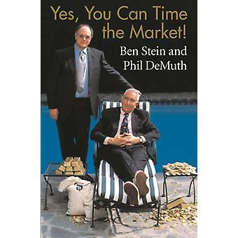 Yes - You Can Time the Market by Ben Stein - Phil DeMuth - 9780471430