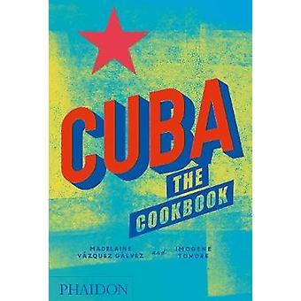 Cuba - het Cookbook door Madelaine Vazquez Galvez - 9780714875767 boek