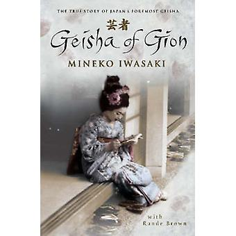 Geisha di Gion - la vera storia di Geisha più importante del Giappone di Mineko ho