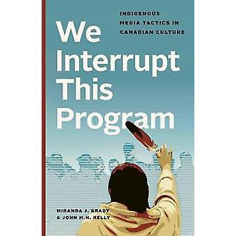 Vi avbryter detta Program - inhemska medier taktik i kanadensiska Cultu
