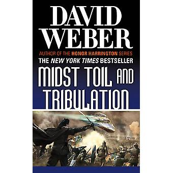 Midst Toil and Tribulation by David Weber - 9780765361264 Book