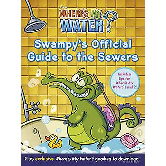 Var är mitt vatten - sumpig officiella Guide i kloakerna av Walt disn