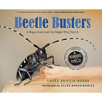 Beetle Busters - A Rogue Insect and the People Who Track It by Beetle