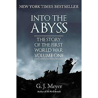 Into The Abyss - The Story of the First World War - Volume One by Into
