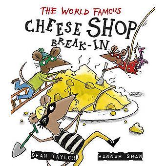De wereldberoemde kaas Shop inbraak door Sean Taylor - Hannah Shaw-