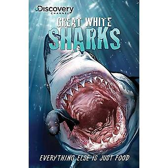 Discovery Channel's Great White Sharks by Joe Brusha - Ralph Tedesco