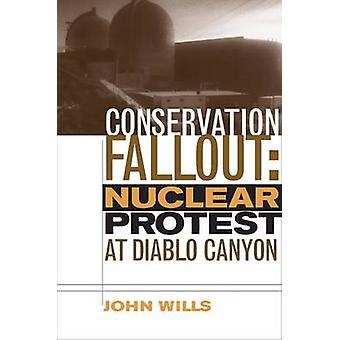 Bevarande Fallout - nukleära Protest på Diablo Canyon av John Wills