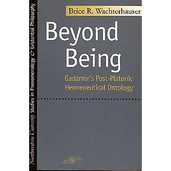 Além de ser - pós-platônico ontologia hermenêutica do Gadamer por Brice R