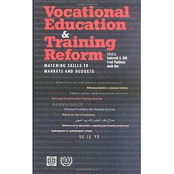 Beroepsonderwijs en -opleiding hervorming: aanpassing van vaardigheden aan markten en begrotingen