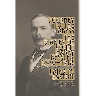 Voyage vers l'abîme: le journal du comte Harry Kessler, 1880-1918