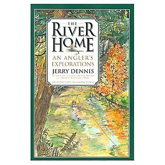 River Home : An Anglers Explorations