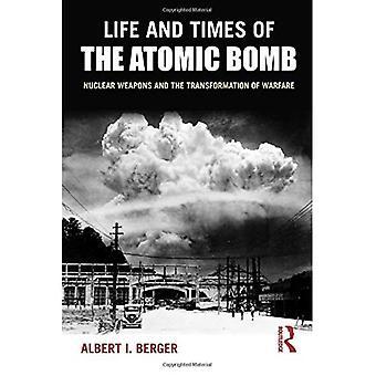 Liv og atombomben: atomvåpen og transformasjonen av krigføring