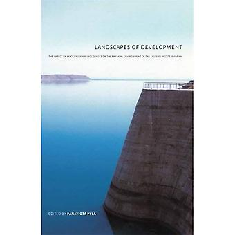 Landschaften der Entwicklung: die Auswirkungen der Modernisierung Diskurse über die physische Umgebung des östlichen Mittelmeers