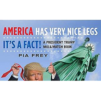 America Has Very Nice Legs--It's a Fact!: A President Trump Mix and Match Book