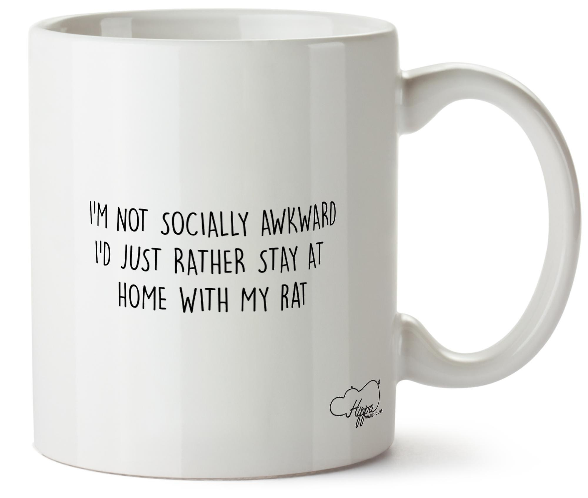 Hippowarehouse I'm Not Socially Awkward I'd Just Rather Stay At Home With My Rat Printed Mug Cup Ceramic 10oz