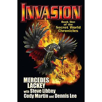 Invasion - Book One Of The Secret World Chronicle by Mercedes Lackey -