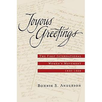 Joyous Greetings The First International Womens Movement 18301860 by Anderson & Bonnie S.