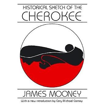 Historical Sketch of the Cherokee by Mooney & James