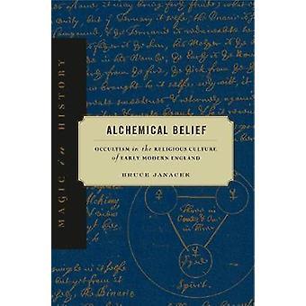 Alchemical Belief by Janacek & Bruce Associate Professor of History & North Central College