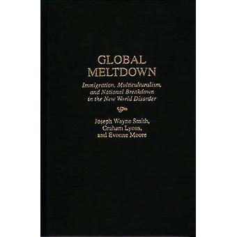 Wereldwijde kernsmelting immigratie multiculturalisme en nationale verdeling in de aandoening van de nieuwe wereld door Lyons & Graham