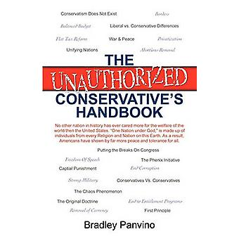 The Unauthorized Conservatives Handbook by Panvino & Bradley