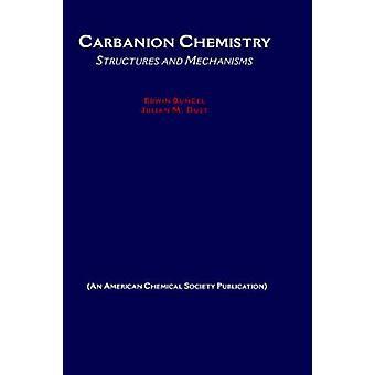 Carbanion Chemistry by Buncel & Erwin