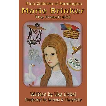 The French Girl Marie Brinker by Lickel & Lisa J
