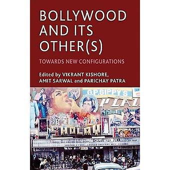 Bollywood and its Others by Kishore & Vikrant