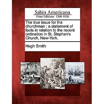 Sant problemet for geistlig en uttalelse av fakta i forhold til den siste ordinasjonen i St. Stephens kirken NewYork. ved Smith & Hugh