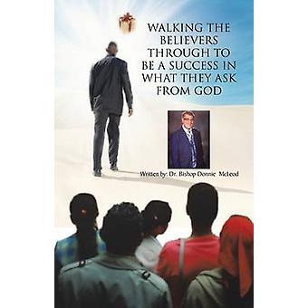 Turgåing troende gjennom å være en suksess i hva de spør fra Gud ved McLeod & Donnie