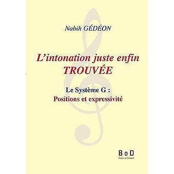 Lintonation juste enfin trouveLe systme G  positions et expressivit by Gdon & Nabih