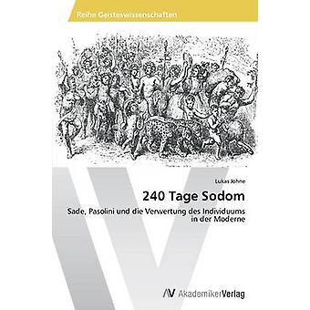 240 Tage Sodom by Johne Lukas