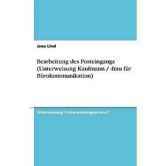 Bearbeitung des Posteingangs Unterweisung Kaufmann frau fr Brokommunikation av Lind & Jana