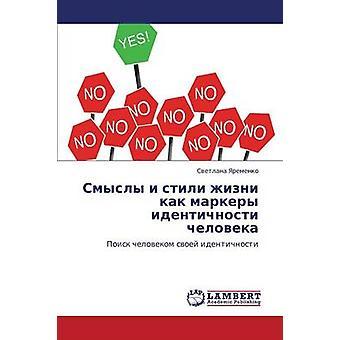 Smysly I Stili Zhizni Kak Markery Identichnosti Cheloveka by Yaremenko Svetlana
