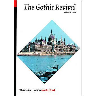 The Gothic Revival by Michael Lewis - 9780500203590 Book