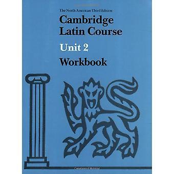 Cambridge Latin Course Unit 2 Workbook North American edition - Unit 2