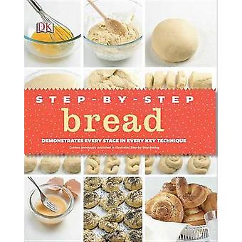 Step-By-Step Bread - Demonstrates Every Stage in Every Key Technique b