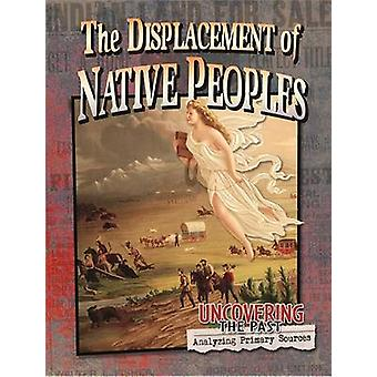 The Displacement of Native Peoples by Peppas - Lynn Leslie - 97807787