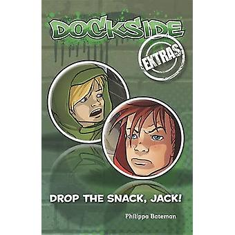 Dockside Extras - Drop the Snack - Jack! (Stage 2 - Book 4) by Philipp