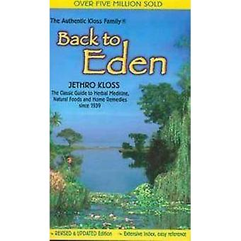 Back to Eden - Classic Guide to Herbal Medicine - Natural Food and Hom