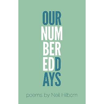 Our Numbered Days by Neil Hilborn - 9780989641562 Book