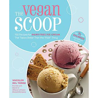 The Vegan Scoop - Recipies for Dairy-Free Ice Cream That Tastes Better