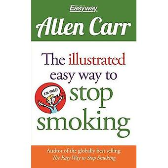 The Illustrated Easy Way to Stop Smoking by Allen Carr - 978178428864