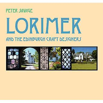 Lorimer and the Edinburgh Craft Designers (2nd Revised edition) by Pe