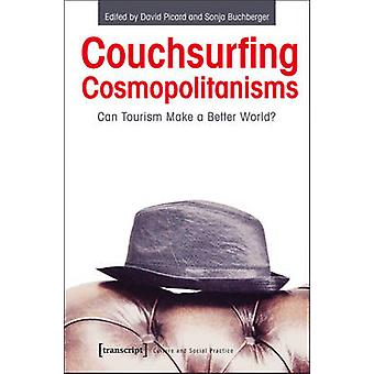 Couchsurfing Cosmopolitanisms - Can Tourism Make a Better World? by Da