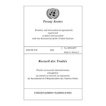 Treaty Series 2728 - 2011 by United Nations - Office of Legal Affairs -