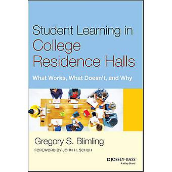 Student Learning in College Residence Halls - What Works - What Doesn'