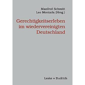 Gerechtigkeitserleben Im Wiedervereinigten Deutschland by Montada & Leo