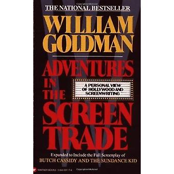 Adventures in the Screen Trade - A Personal View of Hollywood and Scre