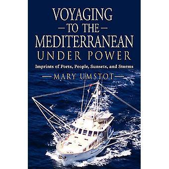 VOYAGING naar de Middellandse Zee onder macht Imprints van havens mensen zonsondergangen en stormen door Umstot & Mary
